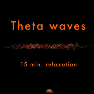Relaxing Theta Waves – Slow Down Your Brainwaves