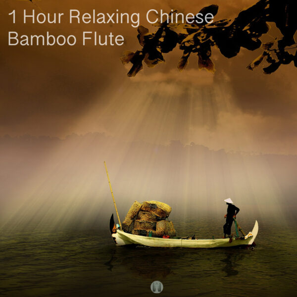 1 Hour Relaxing Chinese Bamboo Flute Music