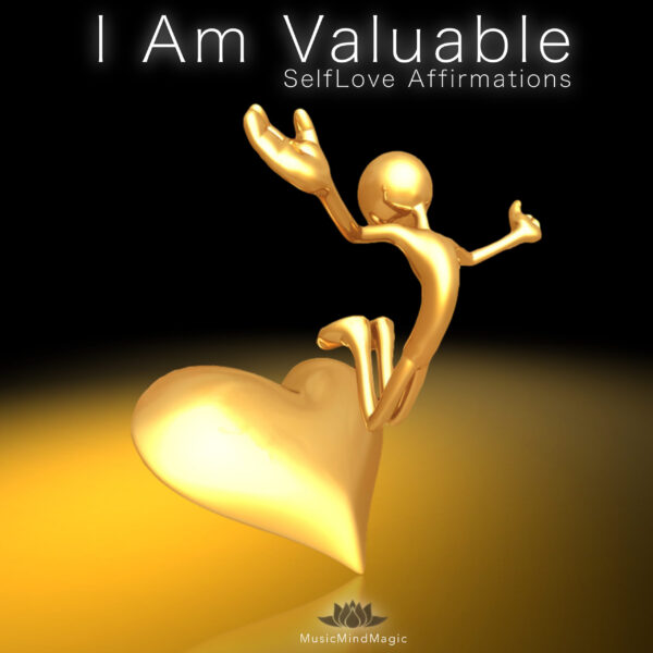 """Affirmations For Self Love """"I AM VALUABLE"""""""