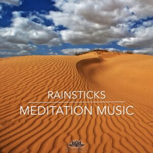 Rainstick's Meditation Music – 16 min. of Relaxation