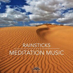 Rainstick's Meditation Music – 16 min. of Relaxation