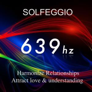 Solfeggio 639 hz | Harmonize Relationships