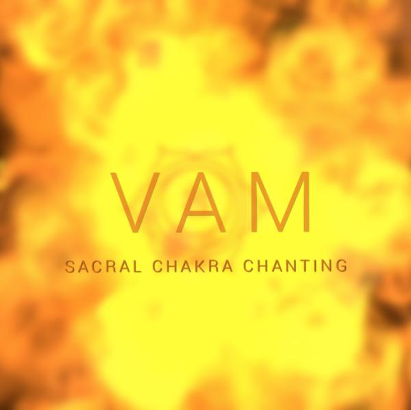 VAM Mantra Chanting Svadhisthana 1 Hour
