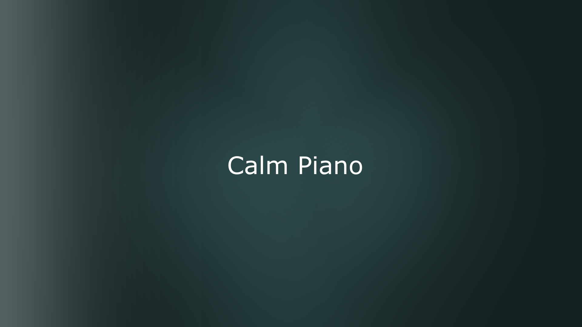 dark blue greyish color behind text with calm piano